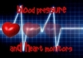 Blood Pressure and Heart Moniters